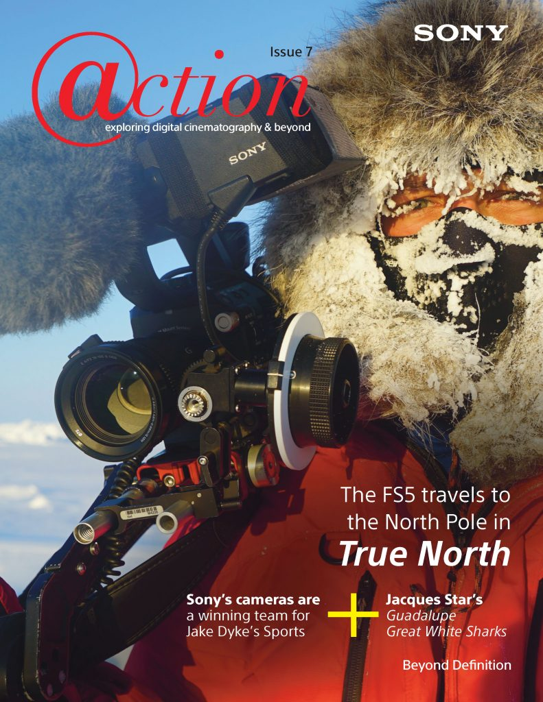 Sony Action Magazine Issue 7 Cover Story Igor Kropotov Director of Photography FS5 North Pole True North